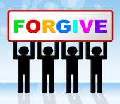 Sorry Forgive Means Sign Advertisement And Apologetic — Stock Photo