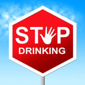 Stop Drinking Means Serious Drinker And Drunk — Stock Photo