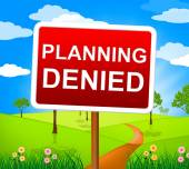 Planning Denied Shows Deny Rejected And Refused — Stock Photo