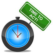 Time To Act Represents Activist Proactive And Action — Stock Photo