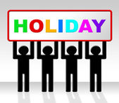 Holiday Sign Means Go On Leave And Advertisement — Stock Photo