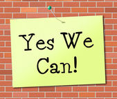 Yes We Can Indicates All Right And Agree — Stock Photo