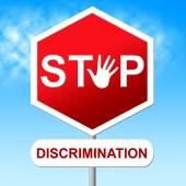 Stop Discrimination Indicates Warning Sign And Bias — Stock Photo