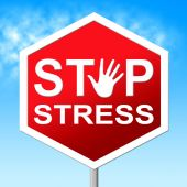 Stop Stress Indicates Warning Sign And Caution — Stock Photo