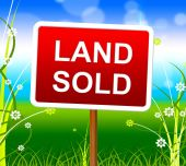 Land Sold Shows Real Estate Agent And Property — Stock Photo