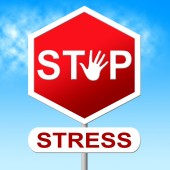 Stop Stress Shows Warning Sign And Caution — Stock Photo