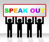 Speak Out Indicates Say Your Mind And Attention — Stock Photo