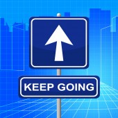 Keep Going Indicates Don't Quit And Arrow — Stock Photo