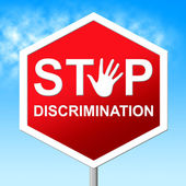 Stop Discrimination Means One Sidedness And Caution — Stock Photo