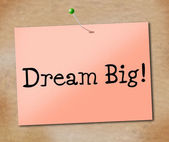 Big Dream Represents Desire Daydream And Imagination — Stock Photo
