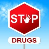 Drugs Stop Indicates Forbidden Addicted And Rehab — Foto de Stock