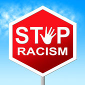 Racism Stop Means Warning Sign And Control — Stock Photo