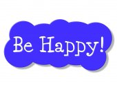 Be Happy Shows Placard Happiness And Jubilant — Stock Photo
