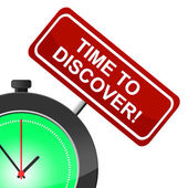 Time To Discover Means Find Out And Determine — Stock Photo