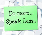 Speak Less Indicates Do More And Act — Stock Photo