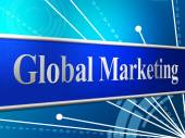 Marketing Global Represents Globally Worldly And Globalise — Stock Photo
