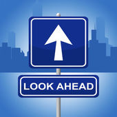 Look Ahead Sign Represents Future Plans And Prediction — Stock Photo