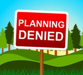 Planning Denied Means Plans Refusal And Objectives — Stock Photo