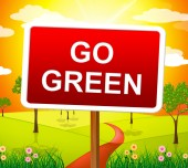Go Green Indicates Earth Friendly And Conservation — Stock Photo