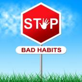 Stop Bad Habits Represents Danger Warning And Prohibit — Stock Photo