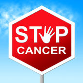 Cancer Stop Means Warning Sign And Cancers — Stock Photo