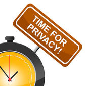 Time For Privacy Means At The Moment And Confidential — Stock Photo