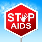 Stop Aids Indicates Acquired Immunodeficiency Syndrome And Caution — Stock Photo