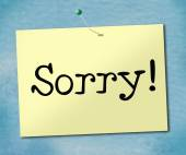 Sign Sorry Represents Notice Apologize And Apology — Stock Photo