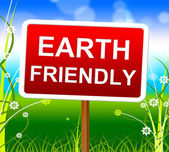 Earth Friendly Means Protection Planet And Nature — Stock Photo
