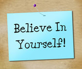 Believe In Yourself Means Faithful Faith And Positivity — Foto Stock