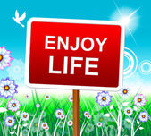 Enjoy Life Shows Positive Joyful And Jubilant — Stock Photo