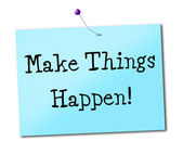 Make Things Hapen Shows Get It Done And Positive — Stock Photo