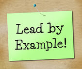 Lead By Example Indicates Directing Command And Guidance — Stock Photo
