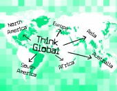 Think Global Shows Thinking Globalise And Globally — Stock Photo