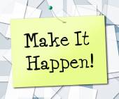 Make It Happen Represents Motivating Progression And Encourage — Foto de Stock