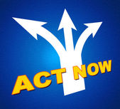 Act Now Shows At This Time And Activism — Stock Photo