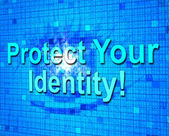 Protect Your Identity Represents Private Password And Protected — Stock Photo