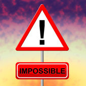 Impossible Sign Indicates Difficult Situation And Hitch — Stock Photo