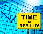 Time To Rebuild Represents At The Moment And Now — Stock Photo