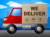 We Deliver Means Parcel Freight And Moving — Stock Photo