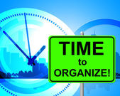 Time To Organize Represents At The Moment And Arranged — Stock Photo