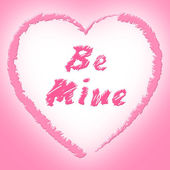 Be Mine Indicates Find Love And Affection — Stock Photo