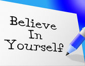 Believe In Yourself Shows Faith Belief And Own — Stock Photo