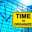 Постер, плакат: Time To Organize Means At The Moment And Arrange