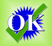 Ok Tick Means All Right And Affirm — Stock Photo