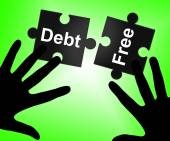 Debt Free Represents Financial Obligation And Cashless — Stock Photo