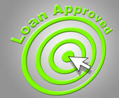 Loan Approved Indicates Assurance Funding And Passed — Stock Photo