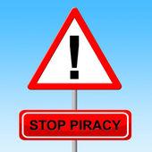 Stop Piracy Indicates Warning Sign And Danger — Stock Photo
