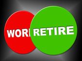 Retire Sign Shows Finish Work And Message — Stock Photo