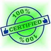 Hundred Percent Certified Means Endorse Ratified And Confirm — Stock Photo